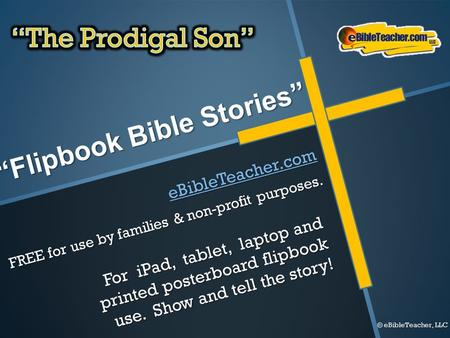 """Flipbook Bible Stories"" For iPad, tablet, laptop and printed posterboard flipbook use. Show and tell the story! eBibleTeacher.com FREE for use by families."