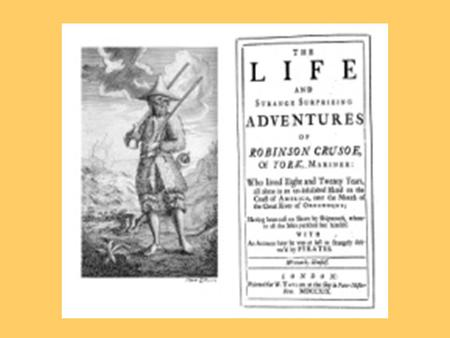ROBINSON CRUSOE notes. Robinson's life and adventures are interesting and incredible The story has been published to instruct It is a true story.