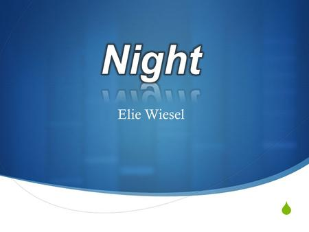 Night Elie Wiesel.
