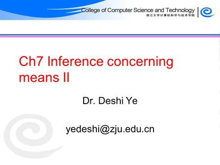 Ch7 Inference concerning means II Dr. Deshi Ye