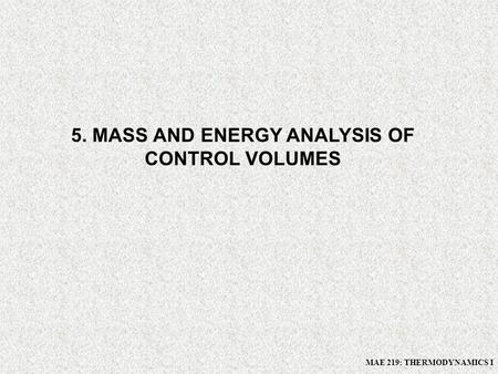 5. MASS AND ENERGY ANALYSIS OF CONTROL VOLUMES