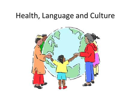 Health, Language and Culture. Imagine the experience of our culturally diverse patients. Language and cultural barriers A very different healthcare system.