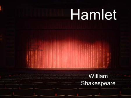 Hamlet William Shakespeare. History Written 1599-1601 –Inside a series of comedies in the last decade of the transition years between 1500 and 1600s.