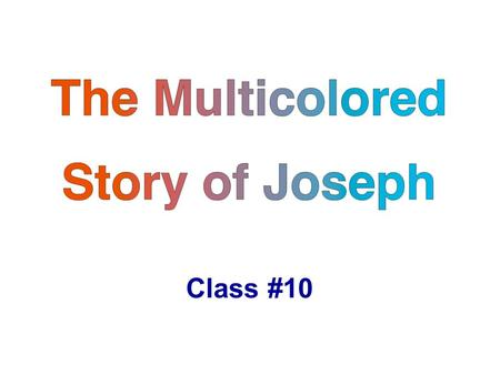 The Multicolored Story of Joseph Class #10. Book Suggestion Shaped by God Max Lucado.