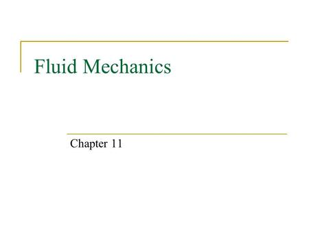 Fluid Mechanics Chapter 11. Expectations After this chapter, students will:  know what a fluid is  understand and use the physical quantities mass density.