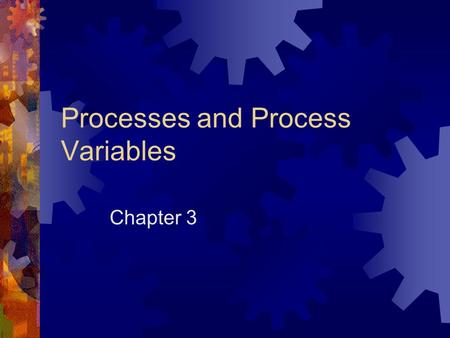 Processes and Process Variables