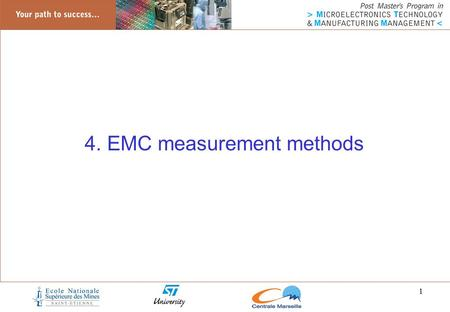 1 4. EMC measurement methods. 2 Why EMC standard measurement methods Check EMC compliance of ICs, equipments and systems Comparison of EMC performances.