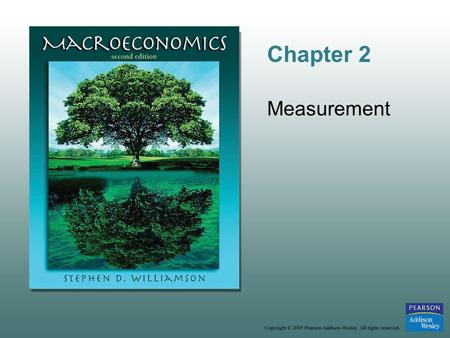 Chapter 2 Measurement. Copyright © 2005 Pearson Addison-Wesley. All rights reserved. 2-2 Measuring GDP: The National Income and Product Accounts What.