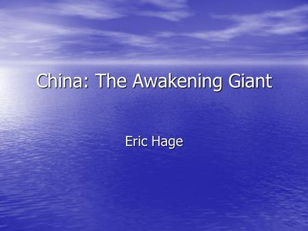 "China: The Awakening Giant Eric Hage. ""Enter the Dragon""- March 10, 2001 Somewhat recent dramatic increase <strong>in</strong> Chinese <strong>economy</strong> Somewhat recent dramatic."