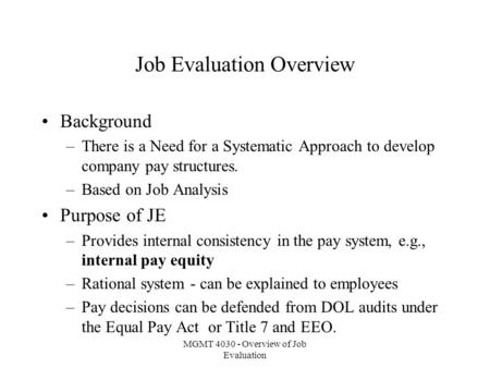 job evaluation approaches Chapter 2: the approach to pay and grading in the irish  appendix 1: types of  job evaluation  would appear that job evaluation − the systematic process.