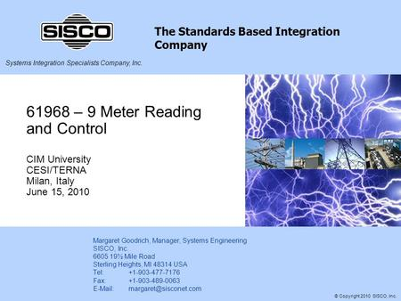 Systems Integration Specialists Company, Inc. The Standards Based Integration Company © Copyright 2010 SISCO, Inc. 61968 – 9 Meter Reading and Control.
