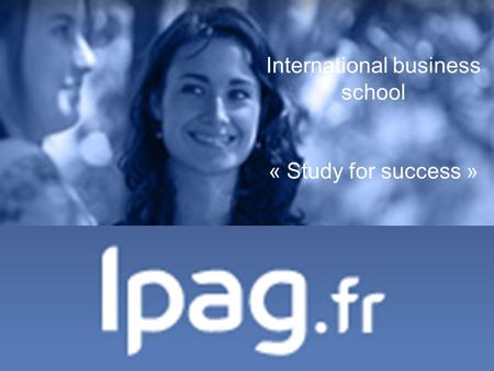 International business school « Study for success »
