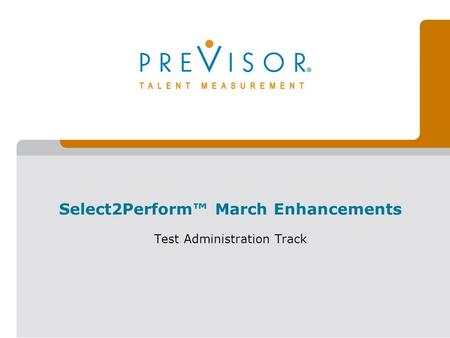 Select2Perform™ March Enhancements Test Administration Track.
