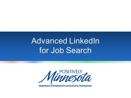 Advanced LinkedIn for Job Search. Introduction What to expect from this presentation: - Learn more about skills and recommendations - Benefits of joining.