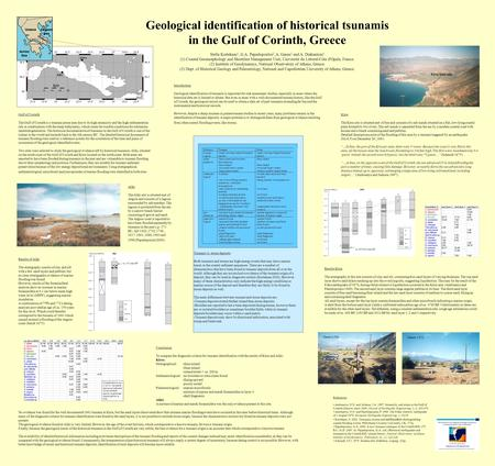 Geological identification of historical tsunamis in the Gulf of Corinth, Greece Stella Kortekaas 1, G.A. Papadopoulos 2, A. Ganas 2 and A. Diakantoni 3.