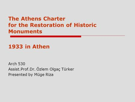 The Athens Charter for the Restoration of Historic Monuments