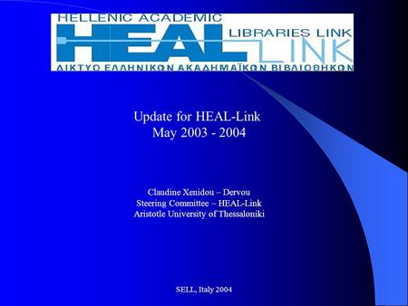 SELL, Italy 2004 Update for HEAL-Link May 2003 - 2004 Claudine Xenidou – Dervou Steering Committee – HEAL-Link Aristotle University of Thessaloniki.