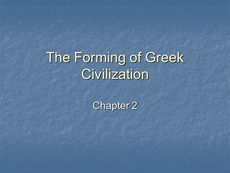 The Forming of Greek Civilization