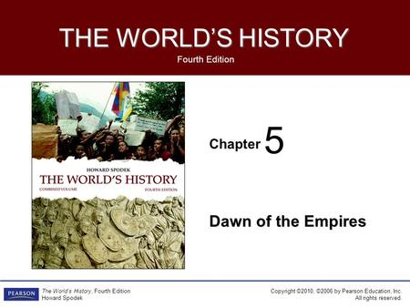 Chapter Fourth Edition THE WORLD'S HISTORY Copyright ©2010, ©2006 by Pearson Education, Inc. All rights reserved. The World's History, Fourth Edition Howard.