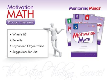 What is it? Motivation Math is a supplemental math program that prepares students for state assessments. The Student Edition provides many learning opportunities.