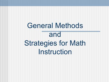 General Methods and Strategies for Math Instruction.