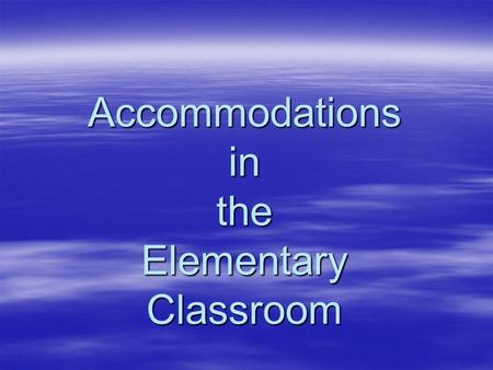 Accommodations in the Elementary Classroom.  Part of me has lost its snap and the other part is draggin'.
