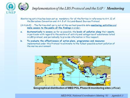 MED POL National Coordinators Meeting '05 - Agenda 8.3 Implementation of the LBS Protocol and the SAP / Monitoring Monitoring activities has been set as.