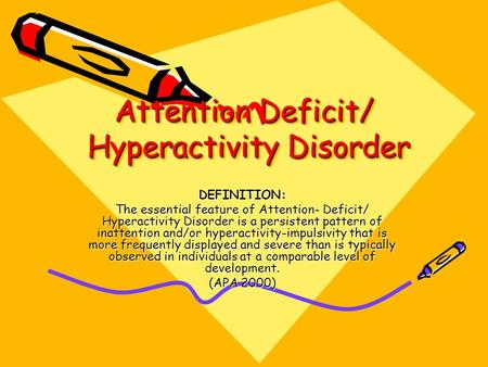 disorder attention deficit hyperactivity disorder essay Free essay on attention deficit hyperactivity disorder (adhd) in children available totally free at echeatcom, the largest free essay community.