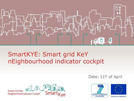 SmartKYE: Smart grid KeY nEighbourhood indicator cockpit Date: 11 th of April 1.