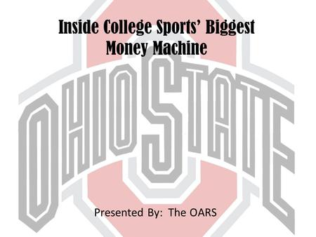 Inside College Sports' Biggest Money Machine Presented By: The OARS.