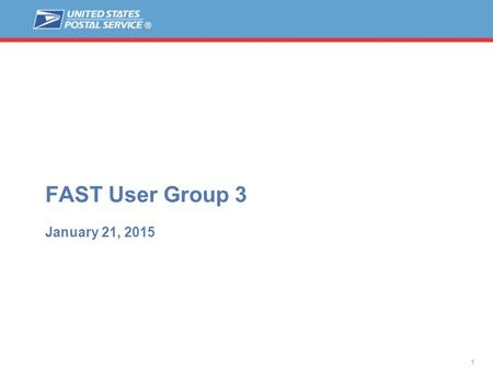 1 MTAC 138 April 23, 2014 FAST User Group 3 January 21, 2015.