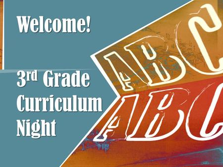 Welcome! 3 rd Grade Curriculum Night. Start Time Our doors open at 7:20 each morning. Students may eat breakfast or report directly to classrooms. Instruction.