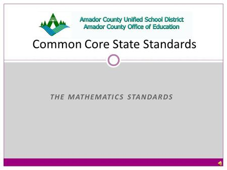 Common Core State Standards THE MATHEMATICS STANDARDS.