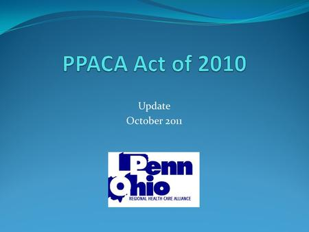 Update October 2011. PPACAPPACA olitical rocess ssures haos gain.