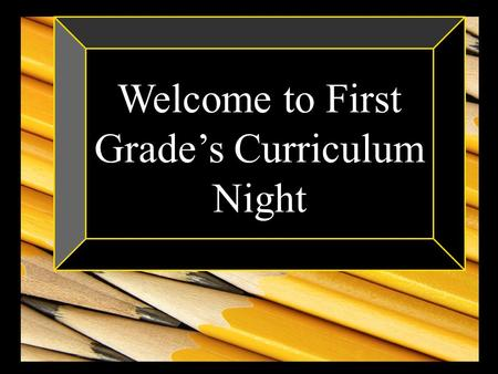 Welcome to First Grade's Curriculum Night. Standards Our curriculum is based on Georgia Common Core Standards. Standards can be found on the Cherokee.