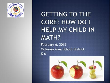 February 6, 2015 Octorara Area School District K-6.