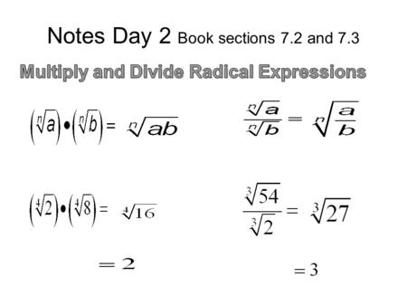 Notes Day 2 Book sections 7.2 and 7.3. Practice Radical Operations 1. 2. 3.