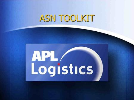 "ASN TOOLKIT. ASN Toolkit ""Leveraging Supply Chain Information"""