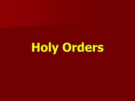 Holy Orders. The Priesthood Old Testament: restricted to the Tribe of Levi. Old Testament: restricted to the Tribe of Levi. Based on a hereditary.