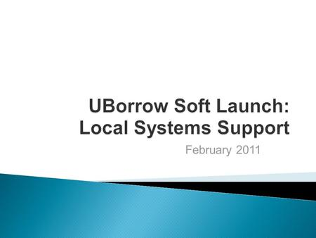 February 2011. 1. Aleph client updates and installation 2. UBorrow staff permissions 3. Printing and email setup 4. Interfacing with ILLiad system 5.