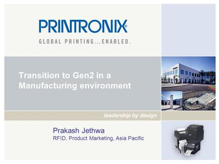 Transition to Gen2 in a Manufacturing environment Prakash Jethwa RFID, Product Marketing, Asia Pacific.