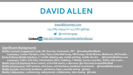 DAVID ALLEN +44 7785-225447 or +44  Significant Background: Mobile.