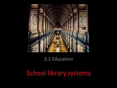 School library systems 3.2 Education. Libraries often contain many thousands of books, magazines, CD- ROMs, etc. In fact, some of the largest libraries.