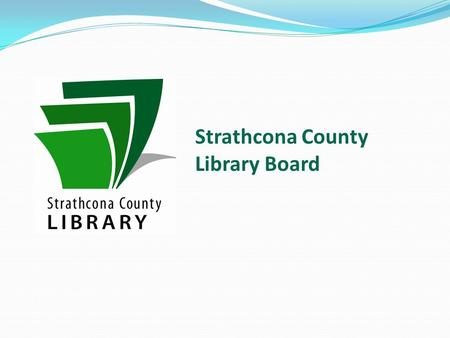 Strathcona County Library Board. Read on to learn all about the composition of the Board, the general and specific expectations, and how to become a member.