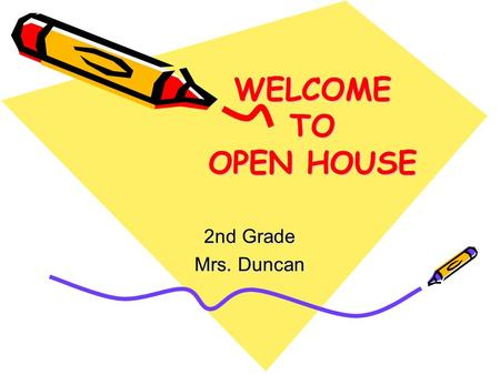 "WELCOME TO OPEN HOUSE 2nd Grade Mrs. Duncan. AGENDA Welcome to Our Team Communication ""Meramec Five"" Daily Schedule Literacy Math Science/Social Studies."