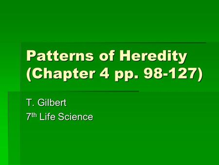 Patterns of Heredity (Chapter 4 pp )