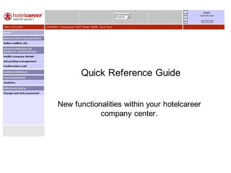 Quick Reference Guide New functionalities within your hotelcareer company center.