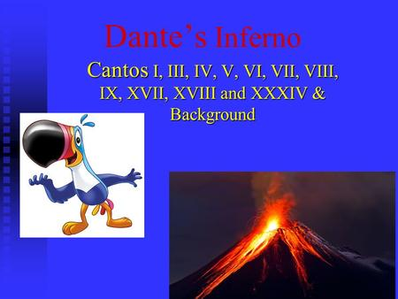 Dante's Inferno Cantos I, III, IV, V, VI, VII, VIII, IX, XVII, XVIII and XXXIV & Background.