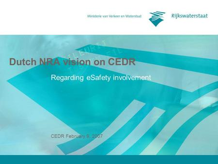 CEDR February 9, 2007 Dutch NRA vision on CEDR Regarding eSafety involvement.