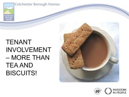 TENANT INVOLVEMENT – MORE THAN TEA AND BISCUITS!.